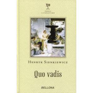 Quo vadis. Sienkiewicz. Henryk. Opr. twarda. 2015. Bellona.