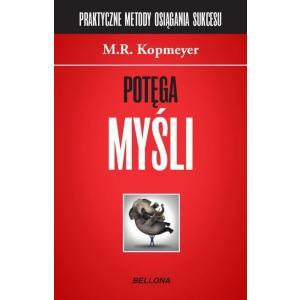 Potęga myśli. Kopmeyer, M. Opr. tw. 2015. Bellona.