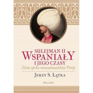Sulejman II Wspaniały i jego czasy