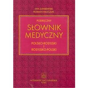 Podręczny Słownik Medycyny Rosyjsko/Polsko/Rosyjski