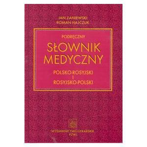 Podręczny Słownik Medyczny Rosyjsko-Polsko-Rosyjski