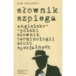 Słownik Szpiega Angielsko-Polski Słownik Terminologii Służb Specjalnych