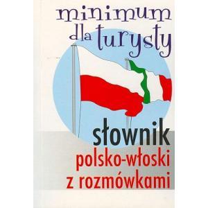 Minimum Dla Turysty. Słownik Polsko-Włoski z Rozmówkami