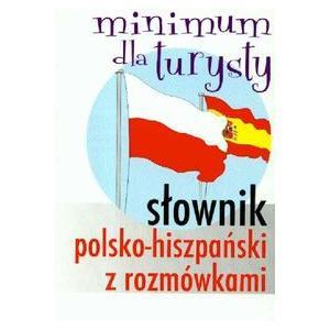 Minimum Dla Turysty. Słownik Polsko-Hiszpański z Rozmówkami