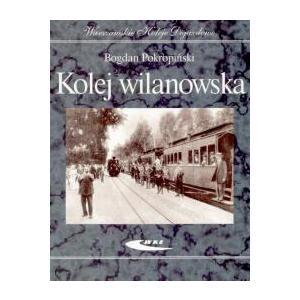 Kolej Wilanowska. Warszawskie Koleje Dojazdowe /varsaviana/