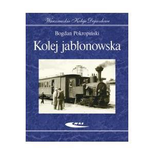 Kolej Jabłonowska. Warszawskie Koleje Dojazdowe /varsaviana/