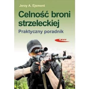 Celność broni strzeleckiej.Praktyczny poradnik