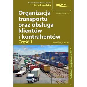 Organizacja transportu oraz obsługa klientów i kontrahentów. Część 1. Kwalifikacja AU.31