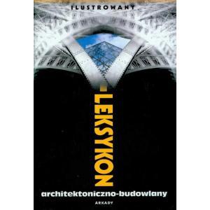 Ilustrowany Leksykon Architektoniczno-Budowlany