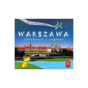 Warszawa zwiedzanie i zabawa