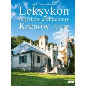 Leksykon Zabytków Architektury. Kresów Północno-Wschodnich