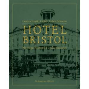 Hotel Bristol. Na Rogu Historii i Codzienności /varsaviana/