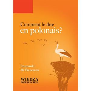 Comment Le Dire En Polonais? Rozmówki Dla Francuzów
