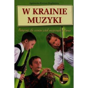 W Krainie Muzyki. Szkoła Muzyczna I Stopnia. Podręcznik