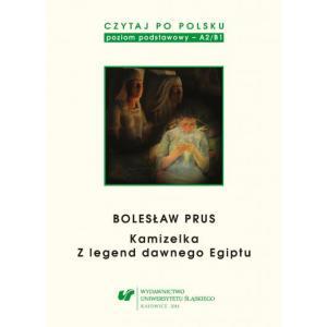 Czytaj po polsku. A2/B1. Bolesław Prus. Kamizelka. Z legend dawnego Egiptu