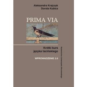 Prima Via. Krótki kurs języka łacińskiego. Wprowadzenie 2.0