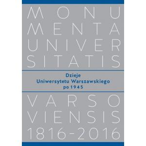 Monumenta Universitatis Varsoviensis. Dzieje Uniwersytetu Warszawskiego po 1945
