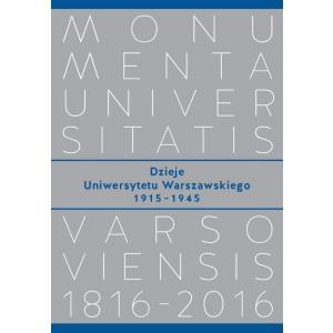 Dzieje Uniwersytetu Warszawskiego 1915−1945 /varsaviana/