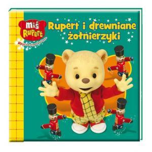 Miś Rupert. Rupert i drewniane żołnierzyki
