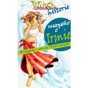 Witch Wszystko o Irmie