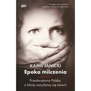 Epoka milczenia Przedwojenna Polska, o której wstydzimy się mówić