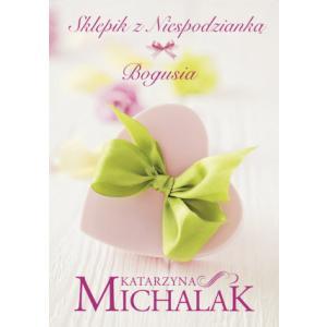 Sklepik z Niespodzianką Bogusia. Michalak