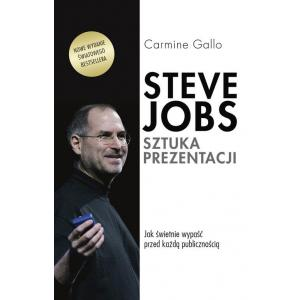 Steve Jobs Sztuka Prezentacji. Jak Świetnie Wypaść Przed Każdą Publicznością