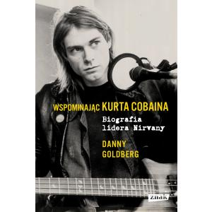Wspominając Kurta Cobaina. Danny Goldberg