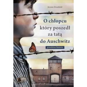 O chłopcu który poszedł za tatą do Auschwitz. Prawdziwa historia
