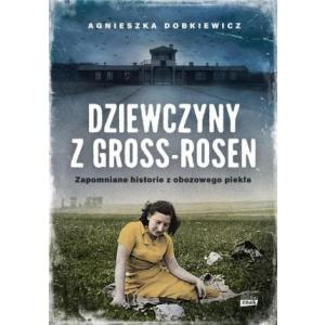 Dziewczyny z Gross Rosen. Prawdziwe historie