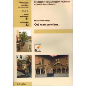 Coś Wam Powiem Podręcznik do Nauki Języka Polskiego Ćwiczenia Komunikacyjne