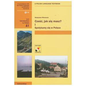 Cześć, Jak Się Masz? 1. Spotykamy Się w Polsce. Podręcznik + CD