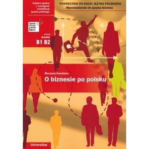 O Biznesie po Polsku. Podręcznik do Nauki Języka Polskiego B1-B2