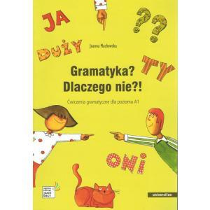 Gramatyka? Dlaczego Nie?! Ćwiczenia Gramatyczne Dla Poziomu A1