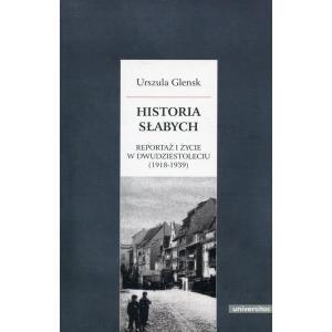 Historia słabych. Reportaż i życie w Dwudziestoleciu (1918-1939)
