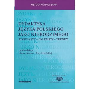 Dydaktyka języka polskiego jako nierodzimego: konteksty - dylematy - trendy