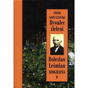 Bywalec zieleni. Bolesław Leśmian