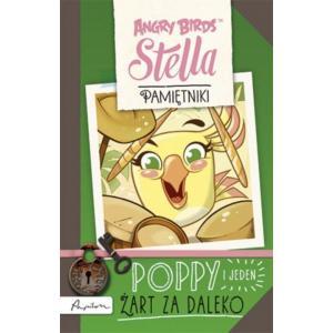 Angry Birds. Stella Pamiętniki. Poppy i jeden żart za daleko