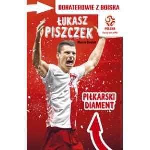 Bohaterowie z Boiska. Łukasz Piszczek. Piłkarski Diament
