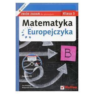 Matematyka Europejczyka. Zbiór Zadań + CD. Klasa 3. Gimnazjum