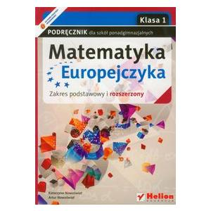 Matematyka Europejczyka. Podręcznik. Klasa 1. Szkoły Ponadgimnazjalne. Zakres Podstawowy i Rozszerzony