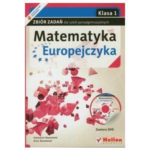 Matematyka Europejczyka. Zbiór Zadań. Klasa 1. Szkoła Ponadgimnazjalna