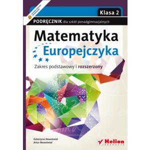 Matematyka Europejczyka. Podręcznik. Klasa 2. Szkoły Ponadgimnazjalne. Zakres Podstawowy i Rozszerzony