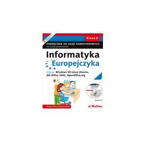 Informatyka Europejczyka. Podręcznik Do Zajęć Komputerowych. Klasa 6. Szkoła Podstawowa