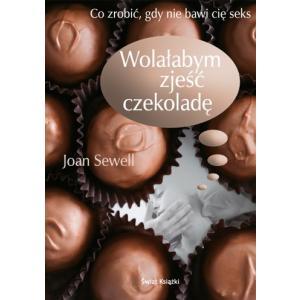 Wolałabym zjeść czekoladę