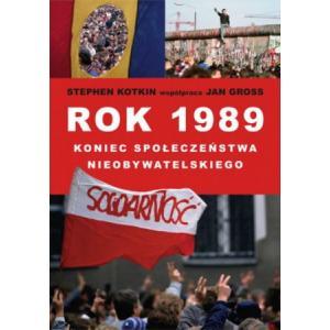 Rok 1989. Koniec społeczeństwa nieobywatelskiego