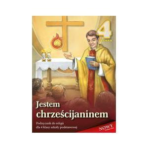 Katechizm. Jestem Chrześcijaninem. Podręcznik. Klasa 4. Szkoła Podstawowa