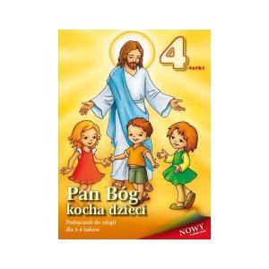 Katechizm. Pan Bóg Kocha Dzieci. Podręcznik Do Religii Dla 3-4 latków