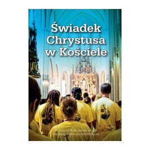Katechizm. Świadek Chrystusa w Kościele. Podręcznik. Klasa 1. Szkoła Ponadgimnazjalna