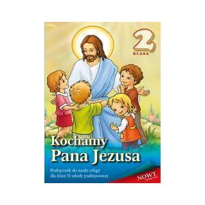 Katechizm. Kochamy Pana Jezusa. Podręcznik. Klasa 2. Szkoła Podstawowa